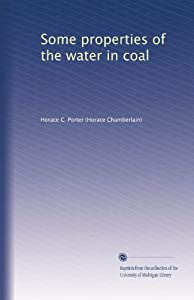 Some properties of the water in coal: Horace C. Porter: Amazon.com 