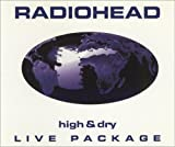 Radiohead High & Dry Live Package