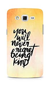 AMEZ you will never regret being kind Back Cover For Samsung Galaxy Grand 3