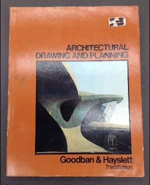Architectural Drawing and Planning, Goodban, William T.