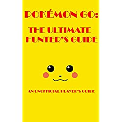 Pokemon Go: The Ultimate Hunters Guide 2016: An Unofficial Players Guide Kindle eBook for Free