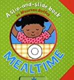 Mealtime (Slip-and-Slide Book)