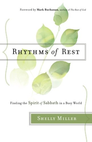rhythms-of-rest-finding-the-spirit-of-sabbath-in-a-busy-world
