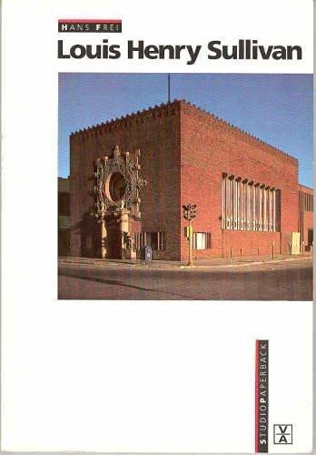 Louis Henry Sullivan (Studio Paperback) (English and German Edition), Frei, Hans