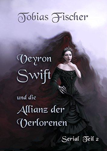 veyron-swift-und-die-allianz-der-verlorenen-serial-teil-2-german-edition