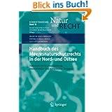 Handbuch des Meeresnaturschutzrechts in der Nord- und Ostsee: Nationales Recht unter Einbezug Internationaler...