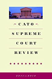 Cato Supreme Court Review, 2011-2012