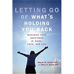Letting Go of What's Holding You Back: Maximize Your Happiness in Work, Love, and Life