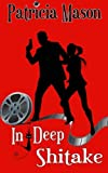 In Deep Shitake: A Humorous Romantic Suspense