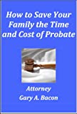 img - for How to Save Your Family the Time and Cost of Probate. book / textbook / text book