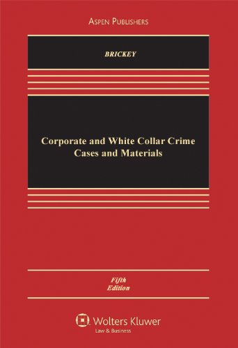 Corporate and White Collar Crime, Cases and Materials,...