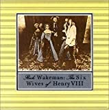Six Wives of Henry VIII by Wakeman, Rick (2011)