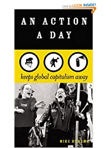 An Action a Day Keeps Global Capitalism Away Mike Hudema and Jacob Rolfe