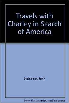 travels with charley in search of america essay Free college essay travels of charley discovering charley this book, travels with charley: in search of america, by john steinbeck is about the author and.
