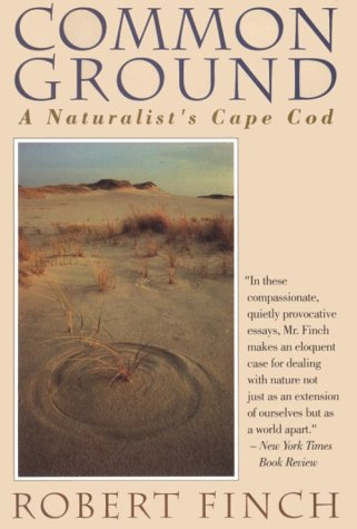 Common Ground: A Naturalist's Cape Cod, ROBERT FINCH