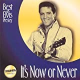 It's Now Or Never Elvis Presley