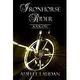 Iron Horse Rider One (Iron Horse Rider Trilogy Book 1) ~ Adelle Laudan