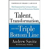 img - for Talent, Transformation, and the Triple Bottom Line: How Companies Can Leverage Human Resources to Achieve Sustainable Growth by Andrew W. Savitz, Karl Weber (2013) Hardcover book / textbook / text book