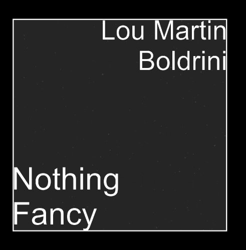 Lou Martin Boldrini - Nothing Fancy