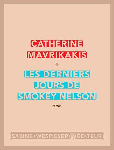 Les derniers jours de Smokey Nelson de Catherine Mavrikakis