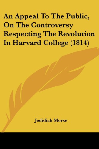 An Appeal to the Public, on the Controversy Respecting the Revolution in Harvard College (1814)