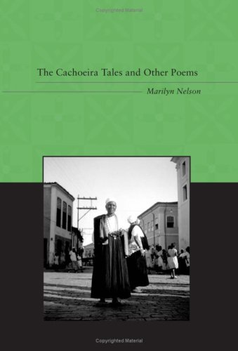 Cachoeira Tales And Other Poems, MARILYN NELSON