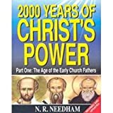 2,000 Years of Christ's Power: Part One: The Age of the Early Church Fathers