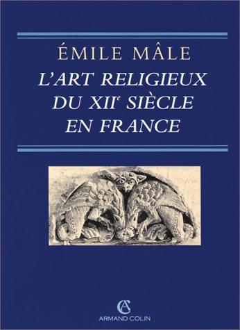 L'ART RELIGIEUX DU XIIEME SIECLE EN FRANCE. Etude sur les origines de l'iconographie du Moyen Age, 8ème édition