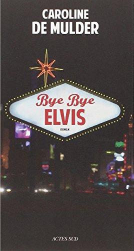 Bye bye Elvis