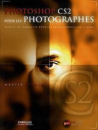 Photoshop CS2 pour les photographes : Manuel de formation pour les professionnels de l'image par Martin Evening