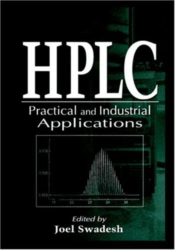 HPLC: Practical and Industrial Applications (Analytical Chemistry)