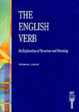 The English Verb: An Exploration of Structure and Meaning