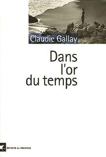 Dans l'or du temps, Gallay, Claudie