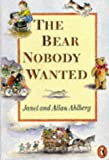 The Bear Nobody Wanted (0140348093) by Ahlberg, Allan