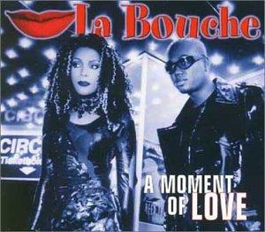 La Bouche - Moment of Love - Zortam Music