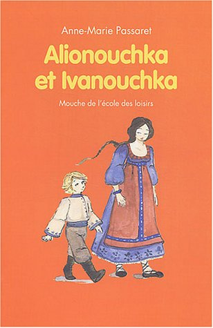 Alionouchka et Ivanouchka : Contes russes