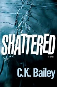 Shattered, C. K. BAILEY