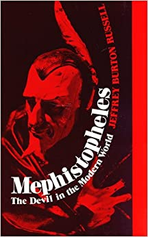mephistopheles the devil in the modern world amazonco