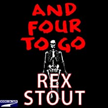 And Four to Go Audiobook by Rex Stout Narrated by Michael Prichard