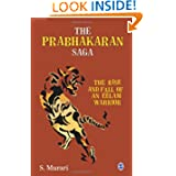 The Prabhakaran Saga: The Rise and Fall of an Eelam Warrior