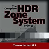 Thomas Harrop The Digital Zone System Primer