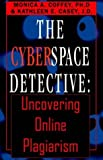 img - for The Cyberspace Detective: Uncovering Online Plagiarism by Coffey Monica A. Ph.D. Casey Kathleen E. (2002-03-01) Hardcover book / textbook / text book