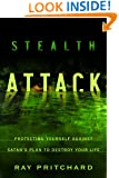 Stealth Attack: Protecting Yourself Against Satan's Plan to Destroy Your Life