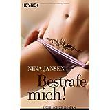 """Bestrafe mich!: Erotischer Romanvon """"Nina Jansen"""""""