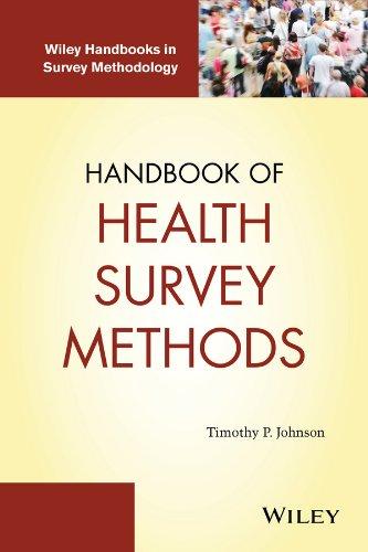 Download Handbook of Health Survey Methods (Wiley Handbooks in Survey Methodology)