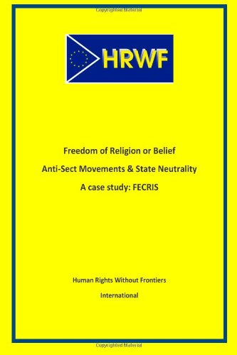 Freedom of Religion or Belief  Anti-Sect Movements and State Neutrality: A case study: FECRIS