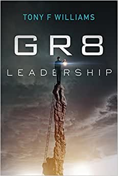GR8 Leadership: A Short And Simple Manual For Any Leader Or Future Leader