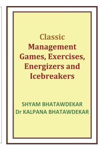 classic-management-games-exercises-energizers-and-icebreakers-by-shyam-bhatawdekar-2011-04-07