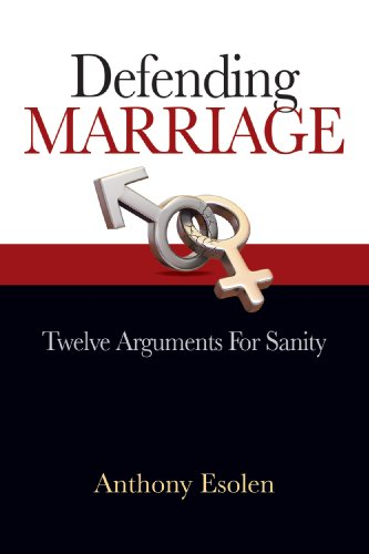 Defending Marriage: Twelve Arguments for Sanity