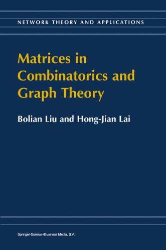 Matrices in Combinatorics and Graph Theory (Network Theory and Applications)
